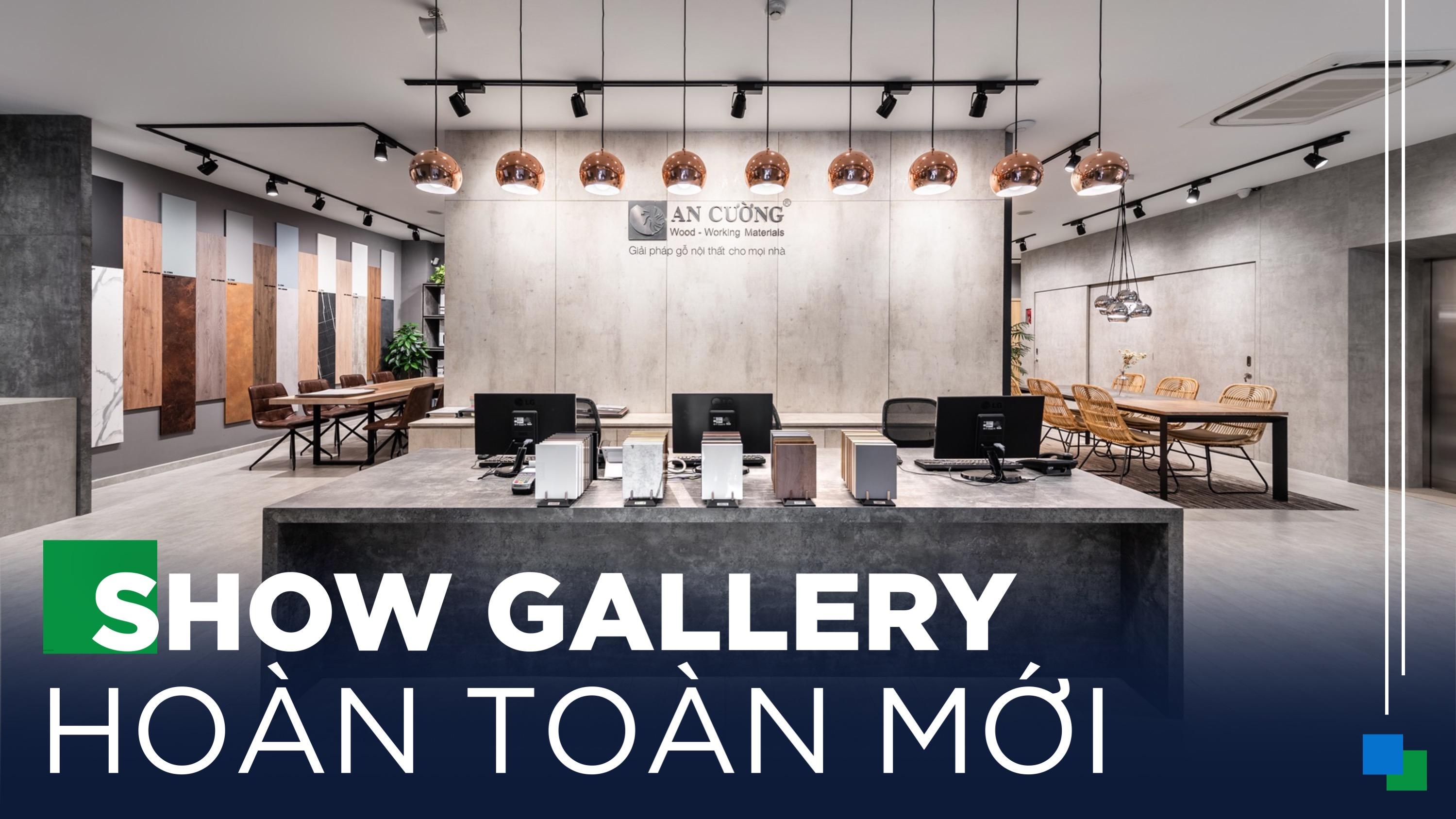 Diện Mạo Hoàn Toàn Mới Của An Cường Show Gallery & Design Center Hà Nội
